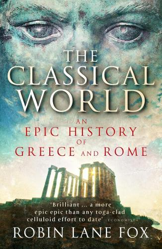 The Classical World: An Epic History of Greece and Rome (Paperback)