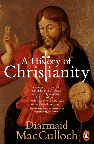 A History of Christianity: The First Three Thousand Years (Paperback)