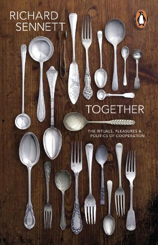 Together: The Rituals, Pleasures and Politics of Cooperation (Paperback)
