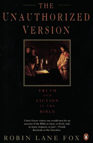 The Unauthorized Version: Truth and Fiction in the Bible (Paperback)