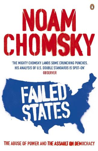 Failed States: The Abuse of Power and the Assault on Democracy (Paperback)