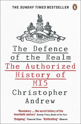 The Defence of the Realm: The Authorized History of MI5 (Paperback)