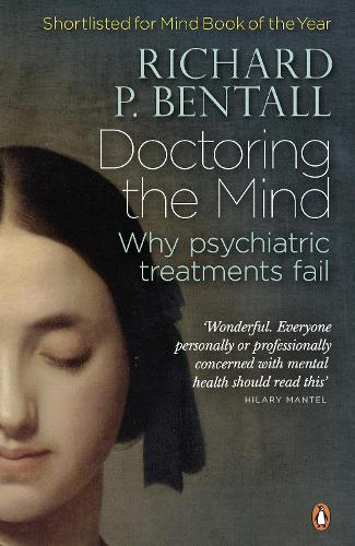 Doctoring the Mind: Why psychiatric treatments fail (Paperback)