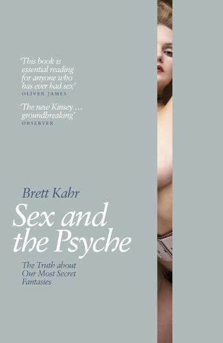 Sex and the Psyche: The Truth About Our Most Secret Fantasies (Paperback)