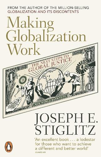 Making Globalization Work: The Next Steps to Global Justice (Paperback)