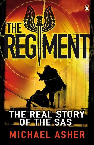 The Regiment: The Real Story of the SAS (Paperback)