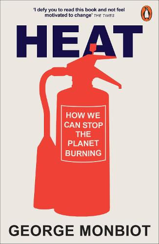 Heat: How We Can Stop the Planet Burning (Paperback)