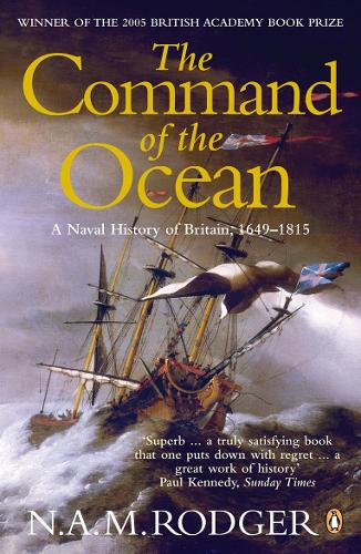 The Command of the Ocean: A Naval History of Britain 1649-1815 (Paperback)