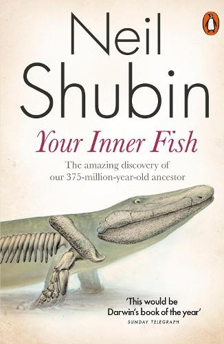 Your Inner Fish: The amazing discovery of our 375-million-year-old ancestor (Paperback)