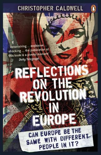 Reflections on the Revolution in Europe: Immigration, Islam and the West (Paperback)