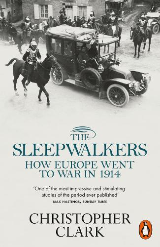 The Sleepwalkers: How Europe Went to War in 1914 (Paperback)