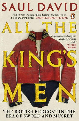All The King's Men: The British Redcoat in the Era of Sword and Musket (Paperback)