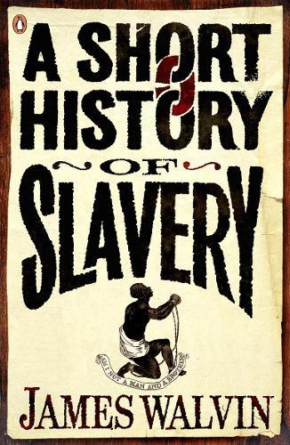 A Short History of Slavery (Paperback)