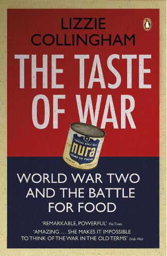 The Taste of War: World War Two and the Battle for Food (Paperback)