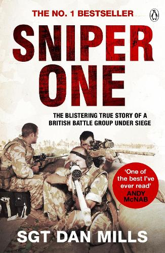 Sniper One: The Blistering True Story of a British Battle Group Under Siege (Paperback)