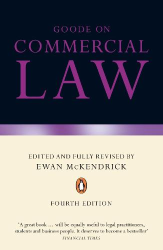 Goode on Commercial Law: Fourth Edition (Paperback)
