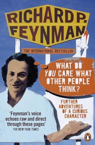 'What Do You Care What Other People Think?': Further Adventures of a Curious Character (Paperback)