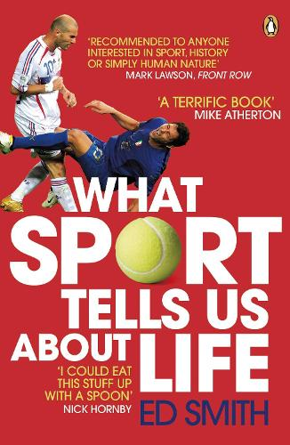What Sport Tells Us About Life (Paperback)