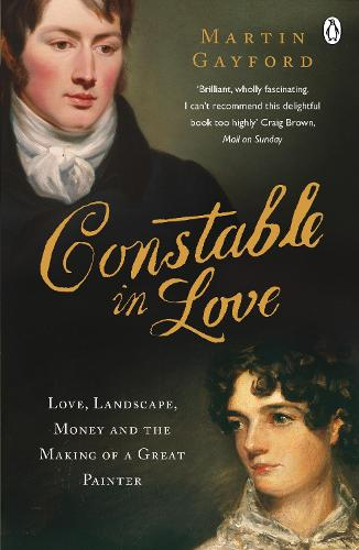 Constable In Love: Love, Landscape, Money and the Making of a Great Painter (Paperback)