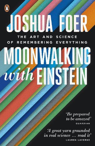 Moonwalking with Einstein: The Art and Science of Remembering Everything (Paperback)