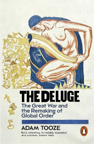 The Deluge: The Great War and the Remaking of Global Order 1916-1931 (Paperback)
