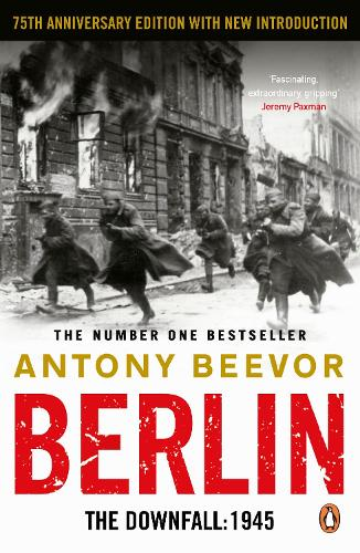 Berlin: The Downfall 1945: The Number One Bestseller (Paperback)