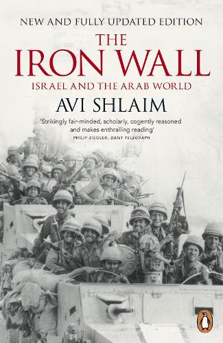 The Iron Wall: Israel and the Arab World (Paperback)
