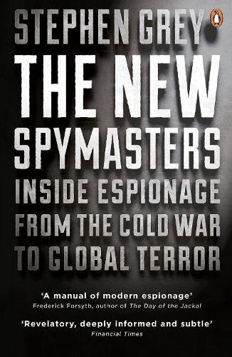 The New Spymasters: Inside Espionage from the Cold War to Global Terror (Paperback)