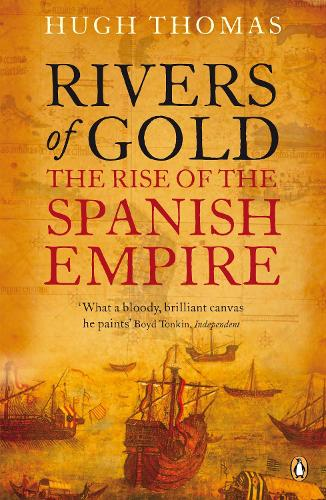 Rivers of Gold: The Rise of the Spanish Empire (Paperback)