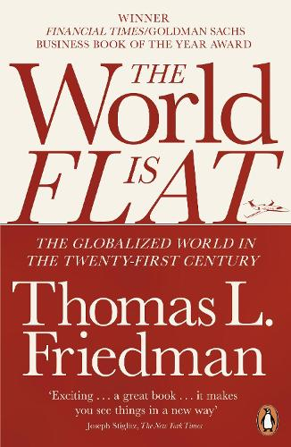 The World is Flat: The Globalized World in the Twenty-first Century (Paperback)