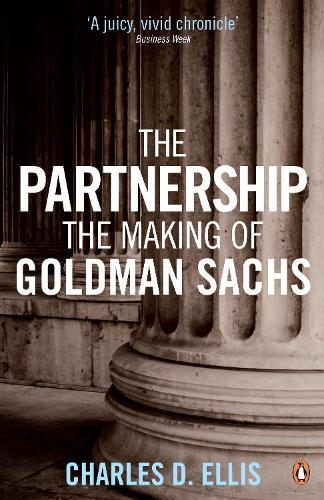 The Partnership: The Making of Goldman Sachs (Paperback)