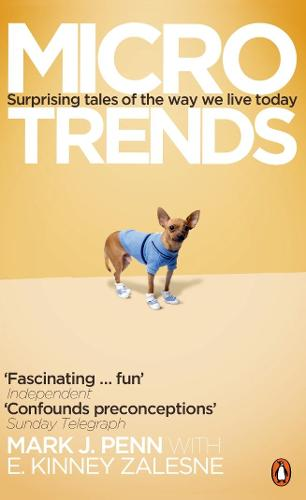 Microtrends: Surprising Tales of the way We Live Today (Paperback)