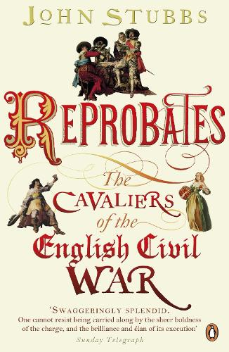 Reprobates: The Cavaliers of the English Civil War (Paperback)