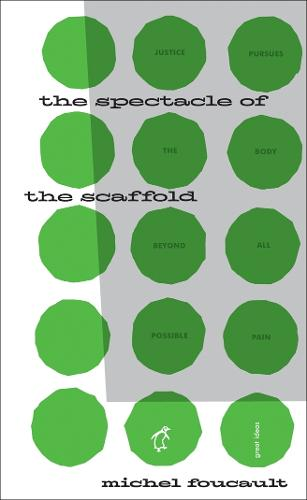 The Spectacle of the Scaffold - Penguin Great Ideas (Paperback)