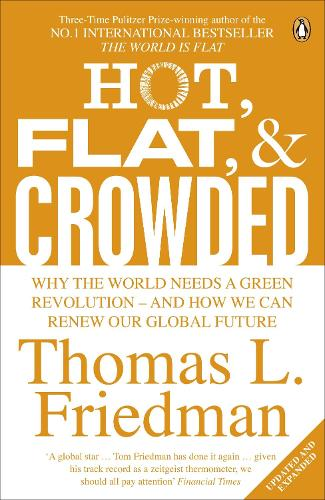 Hot, Flat, and Crowded: Why The World Needs A Green Revolution - and How We Can Renew Our Global Future (Paperback)