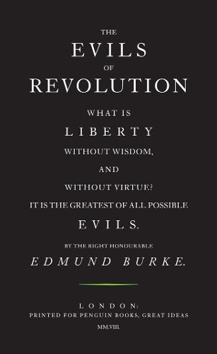 The Evils of Revolution - Penguin Great Ideas (Paperback)