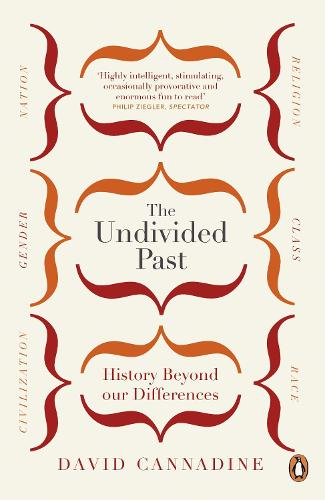 The Undivided Past: History Beyond Our Differences (Paperback)