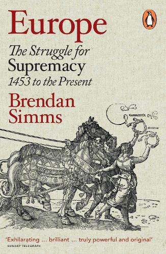 Europe: The Struggle for Supremacy, 1453 to the Present (Paperback)