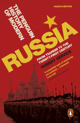 The Penguin History of Modern Russia: From Tsarism to the Twenty-first Century (Paperback)