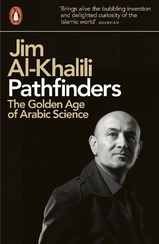 Pathfinders: The Golden Age of Arabic Science (Paperback)