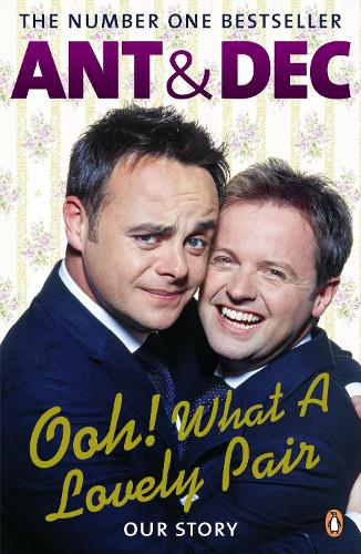 Ooh! What a Lovely Pair: Our Story - from Saturday Night Takeaway's award-winning presenters (Paperback)