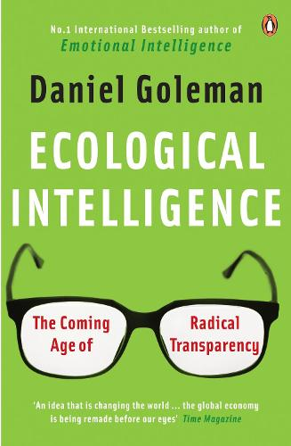 Ecological Intelligence: The Coming Age of Radical Transparency (Paperback)