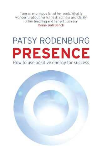Presence: How to Use Positive Energy for Success in Every Situation (Paperback)