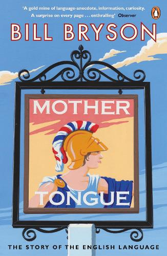 Mother Tongue: The Story of the English Language (Paperback)
