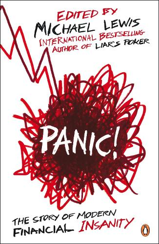 Panic!: The Story of Modern Financial Insanity (Paperback)