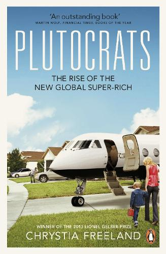 Plutocrats: The Rise of the New Global Super-Rich (Paperback)