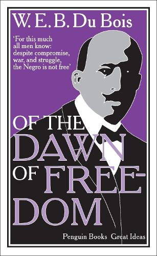 Of the Dawn of Freedom - Penguin Great Ideas (Paperback)