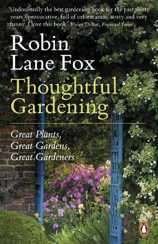 Thoughtful Gardening: Great Plants, Great Gardens, Great Gardeners (Paperback)