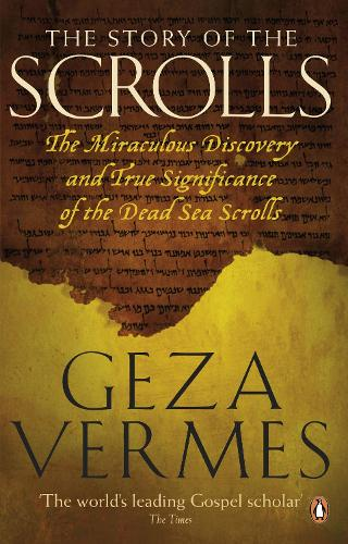 The Story of the Scrolls: The Miraculous Discovery and True Significance of the Dead Sea Scrolls (Paperback)