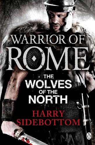 Warrior of Rome V: The Wolves of the North - Warrior of Rome (Paperback)